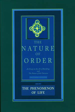 The Nature of Order Vol 1: The Phenomenon of Life
