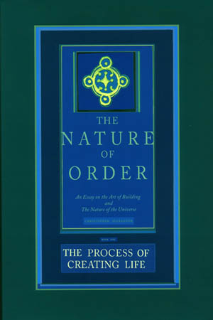 The Nature of Order Vol 2: The Process of Creating Life